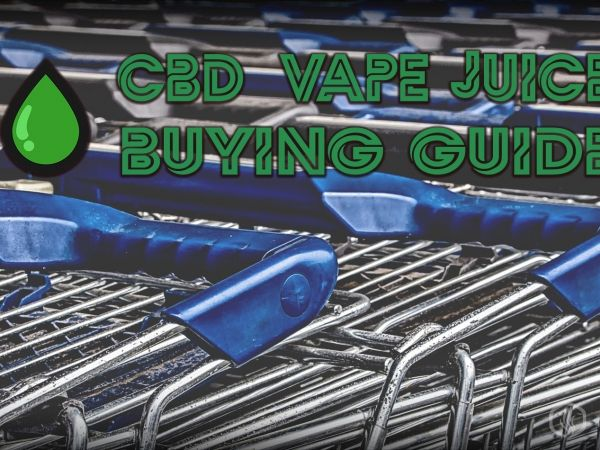 CBD Buying guide - What to consider when purchasing CBD eliquid Image