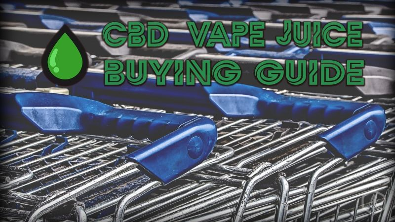 Image of CBD Buying guide - What to consider when purchasing CBD eliquid