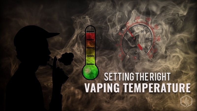 Image of Always Setting the right vaping temperature. A guide on vapes w temp control